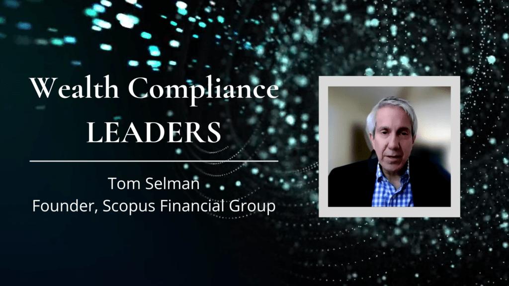 Wealth Compliance Leaders - Tom Selman