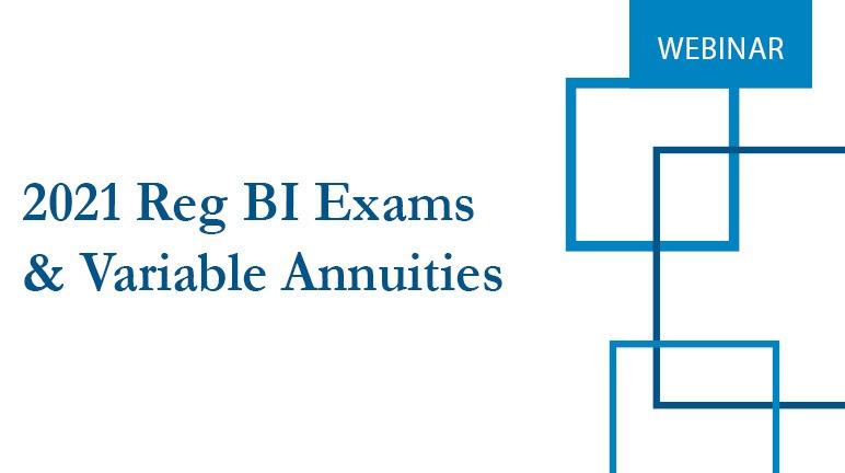 2021 Reg BI Exams and Variable Annuities