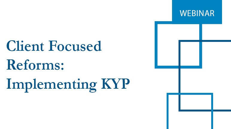 Client Focused Reforms Implementing KYP