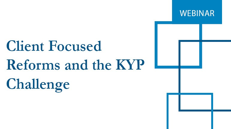 Client Focused Reforms and the KYP Challenge