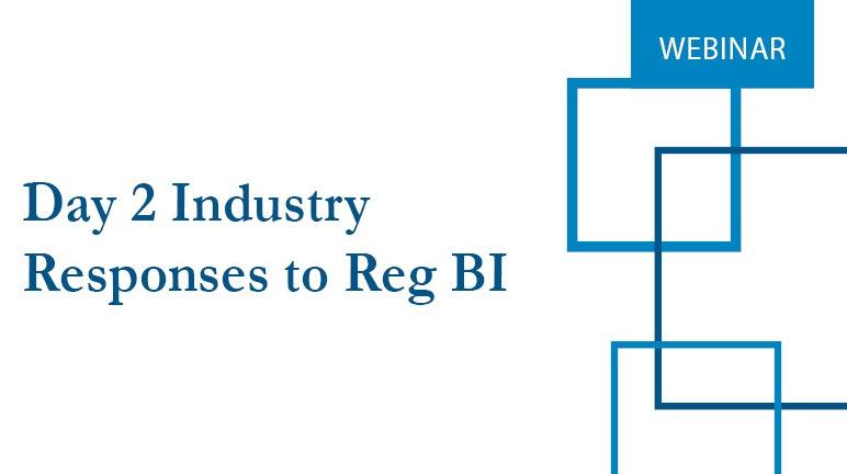 Day 2 Industry Responses to Reg BI