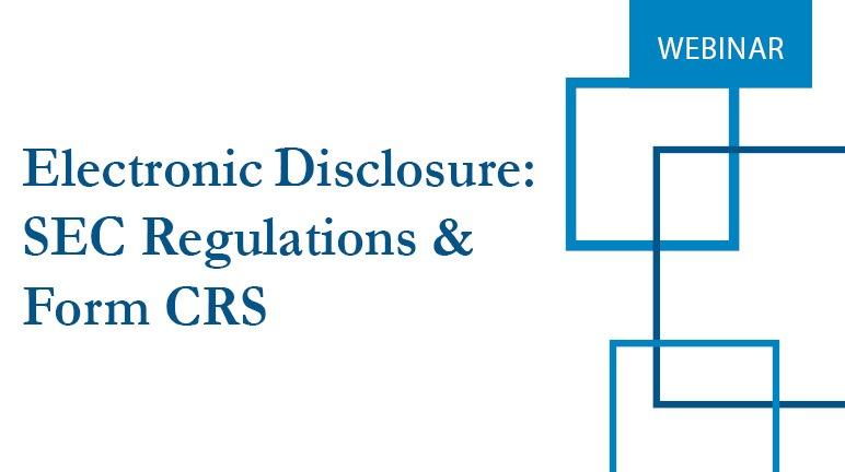 Electronic Disclosure SEC Regulations and Form CRS