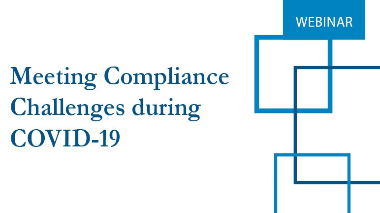 Meeting Compliance Challenges during COVID-19