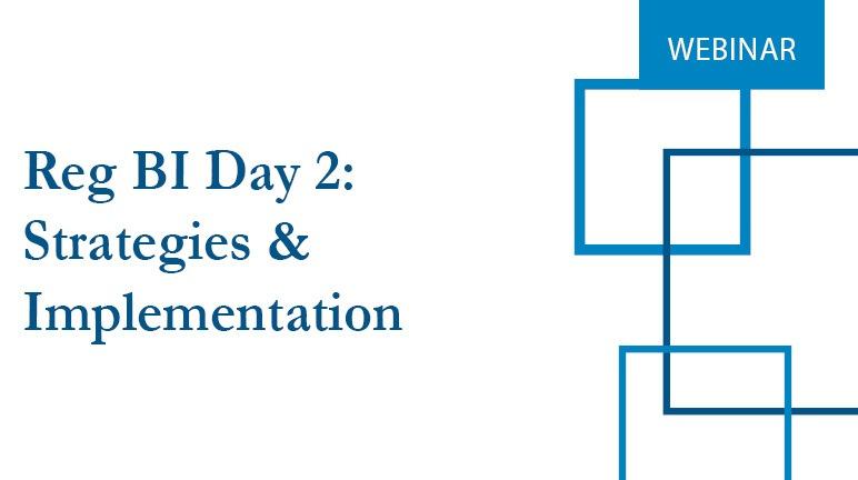Reg BI Day 2 Strategies & Implementation