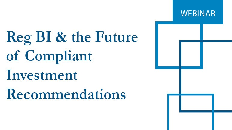 Reg BI & the Future of Compliant Investment Recommendations