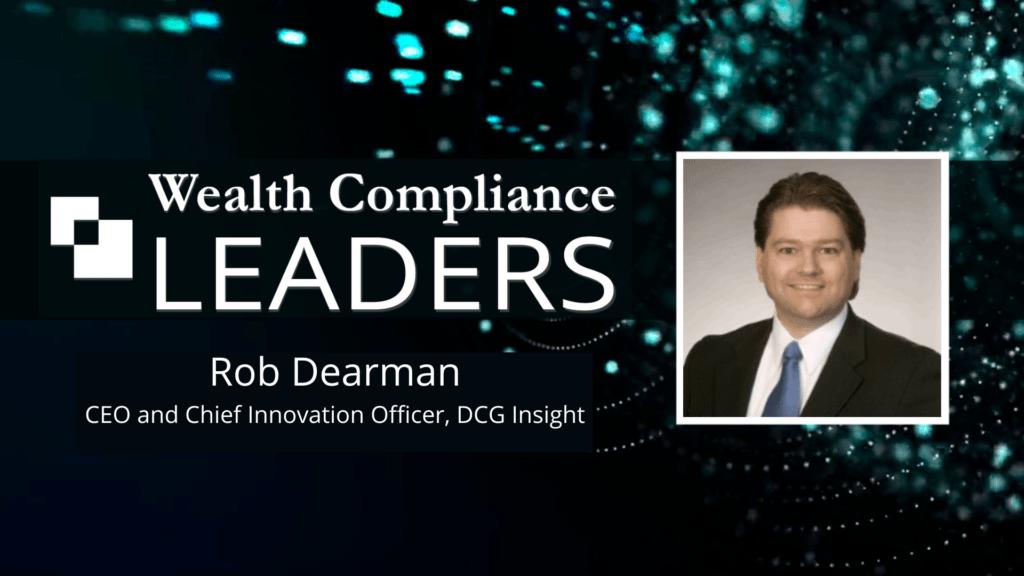 Wealth Compliance LEADERS - Rob Dearman