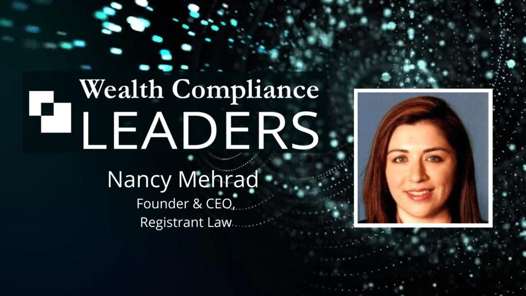 Wealth Compliance LEADERS - Nancy Mehrad